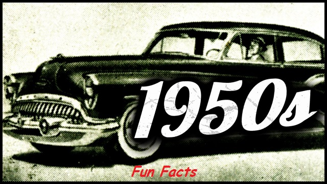 A Look at some Fun Facts from the 1950's